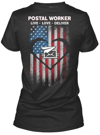 Postal Worker Live Love Deliver Black T-Shirt Back