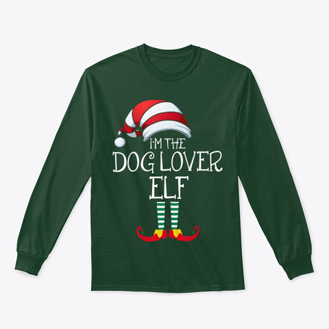 I'm The Dog Lover Elf Family Matching Forest Green T-Shirt Front