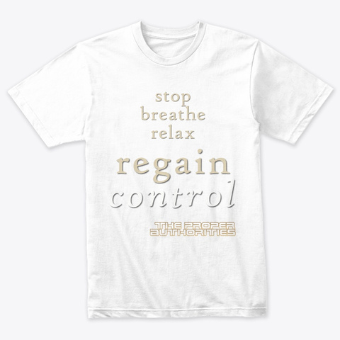 Regain Control: Stop, Breathe, Relax Heather White T-Shirt Front