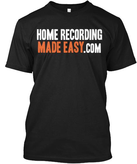Home Recording Made Easy .Com Black T-Shirt Front