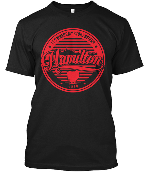 It's Where My Story Begins Hamilton Ohio Black T-Shirt Front
