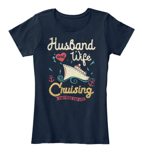 Husband And Wife Cruising Partners For Life New Navy T-Shirt Front