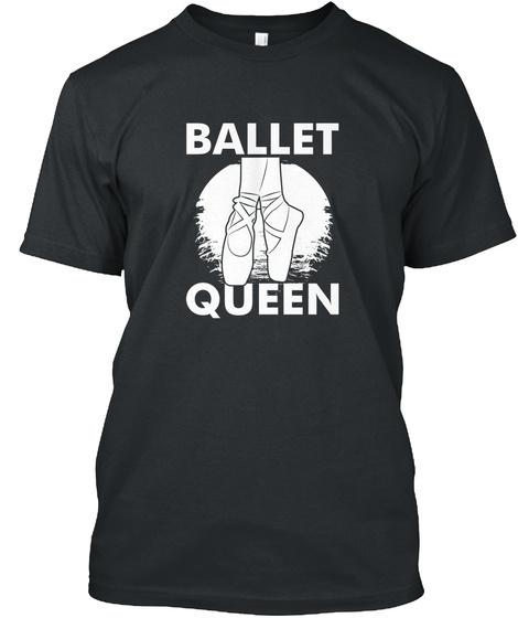 Ballet Queen Black T-Shirt Front