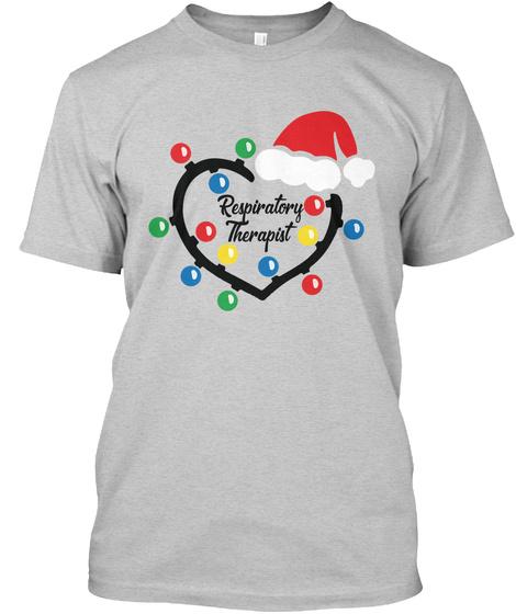 Proud Respiratory Therapist Light Steel T-Shirt Front