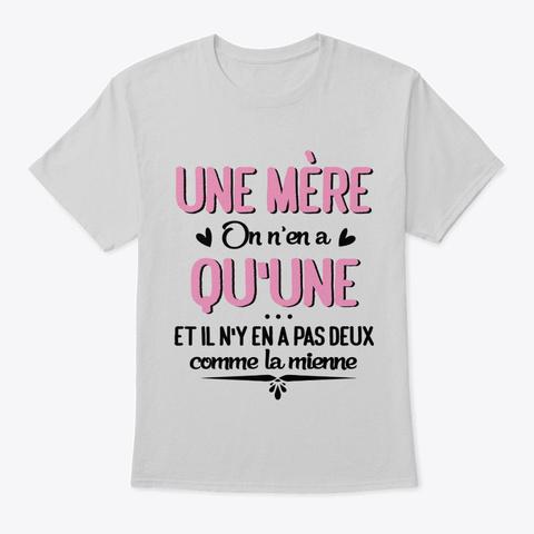 Une Mère, On N'en A Qu'une Light Steel T-Shirt Front