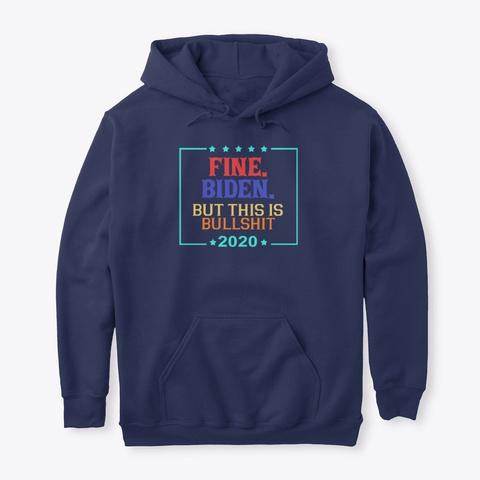 Vintage Fine Biden 2020 Election Shirt Navy T-Shirt Front