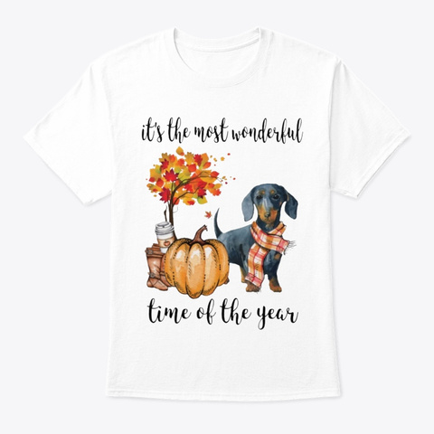 The Most Wonderful Time   Dachshund 2 White T-Shirt Front