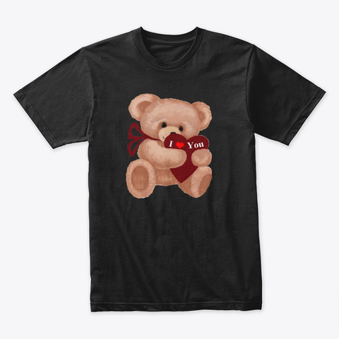 Teddy Bear With I Love You t shirt – hoodie – sweatshirt – merch