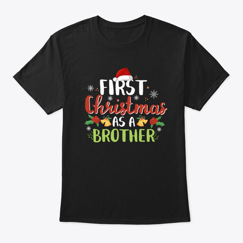 Christmas Brother Shirt First Christmas Black T-Shirt Front