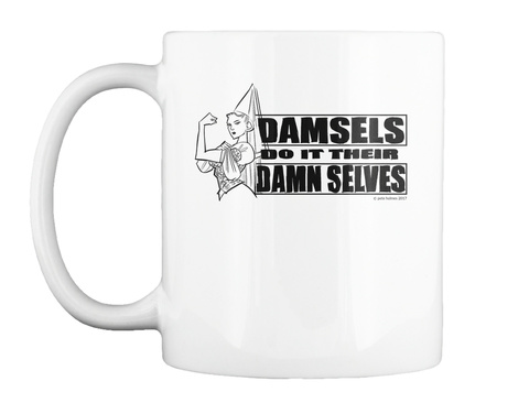 Damsels Do It Their Damn Selves! White Mug Front