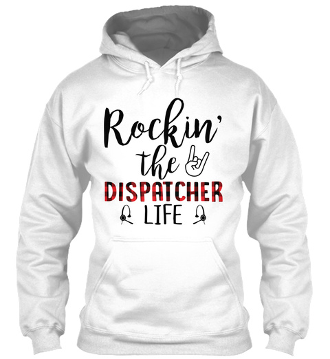 Rockin The Dispatcher Life White T-Shirt Front