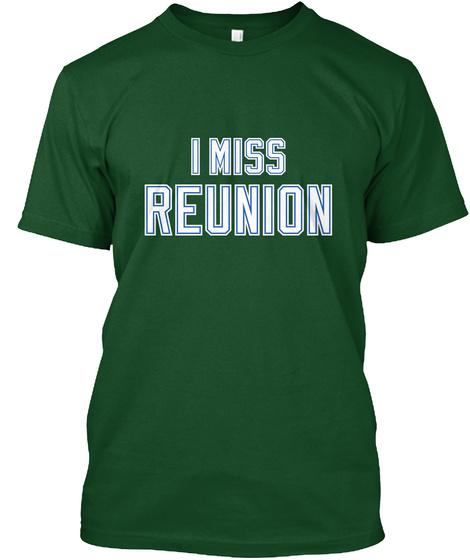 I Miss Reunion Deep Forest T-Shirt Front