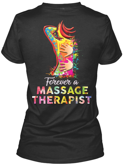 Forever A Massage Therapist Black T-Shirt Back