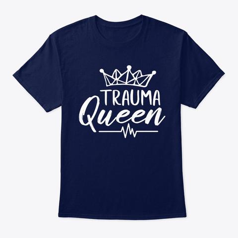 Trauma Queen Nurse Shirt Mothers Day Navy T-Shirt Front
