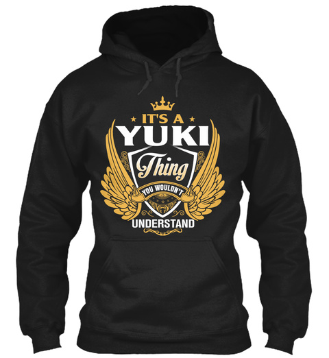 It's A Yuki Thing You Wouldn't Understand Black T-Shirt Front