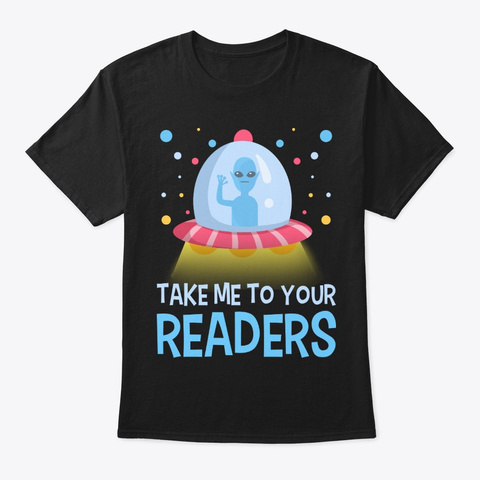 Funny Alien And Reading Lover Gift Black T-Shirt Front