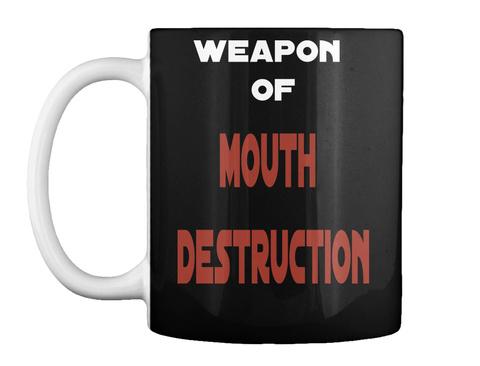 Weapon  Of Mouth  Destruction Black T-Shirt Front