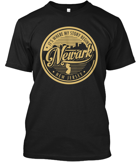 Its Where My Story Begins Newark New Jersey Black T-Shirt Front