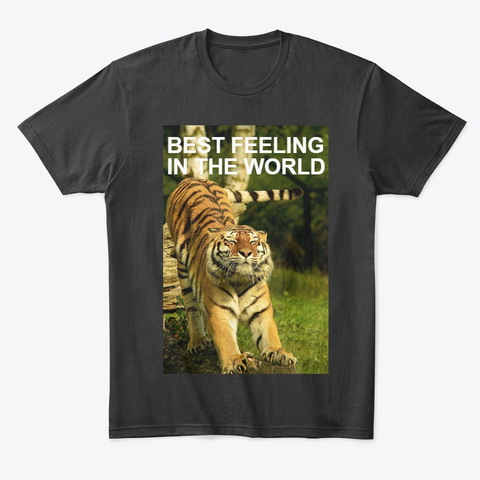 Best Feeling In The World   Tiger Shirt Black T-Shirt Front