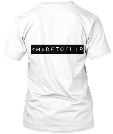 Madetoflip White T-Shirt Back