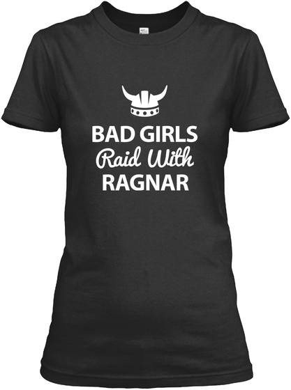 Bad Girls Raid With Ragnar  Black Maglietta da Donna Front