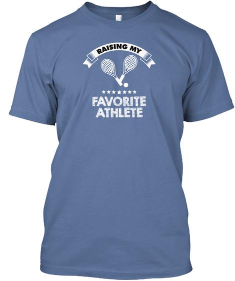 Raising My Favorite Athlete Denim Blue T-Shirt Front
