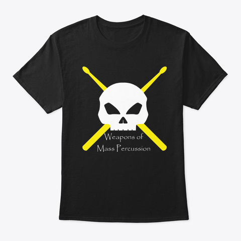 [Percussion] Weapons Of Mass Percussion Black T-Shirt Front