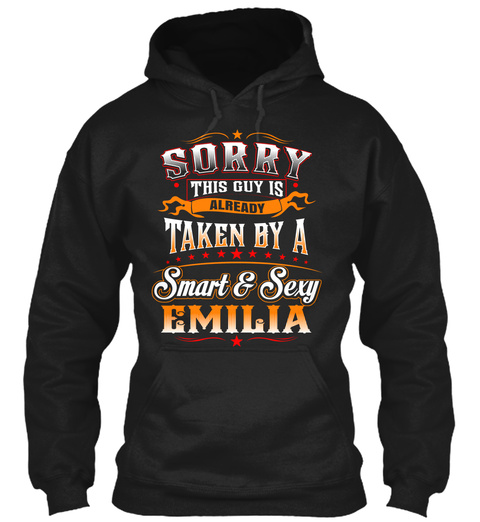 Sorry This Guy Is Already Taken By A Smart & Sexy Emilia Black T-Shirt Front