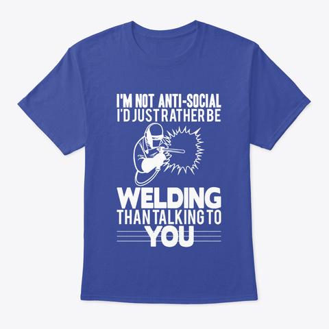 Anti Social Welder T Shirt Deep Royal T-Shirt Front