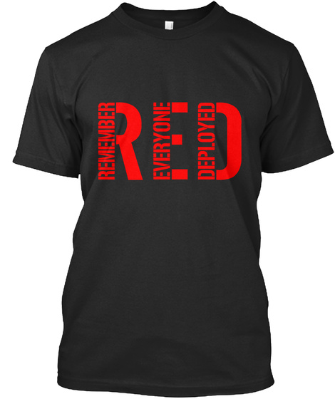 R Remember E Everyone D Deployed Black T-Shirt Front