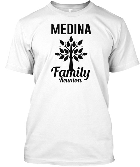 Medina Family Reunion White T-Shirt Front