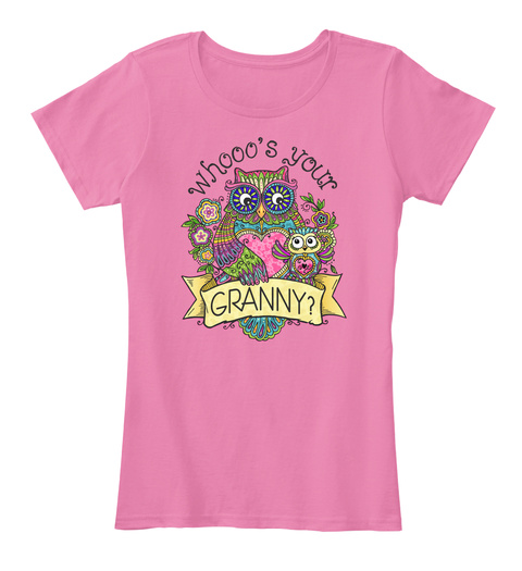 Whooo's Your Granny? True Pink T-Shirt Front