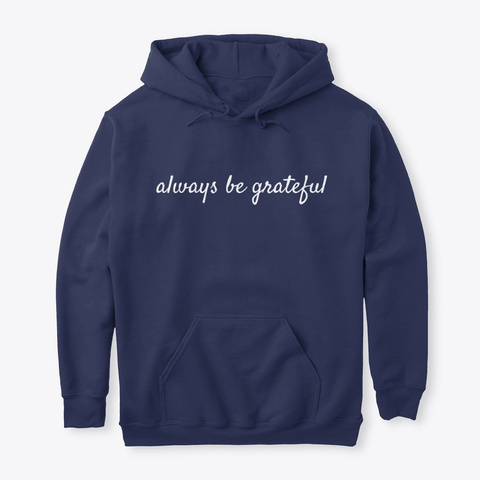 Always Be Grateful Navy T-Shirt Front
