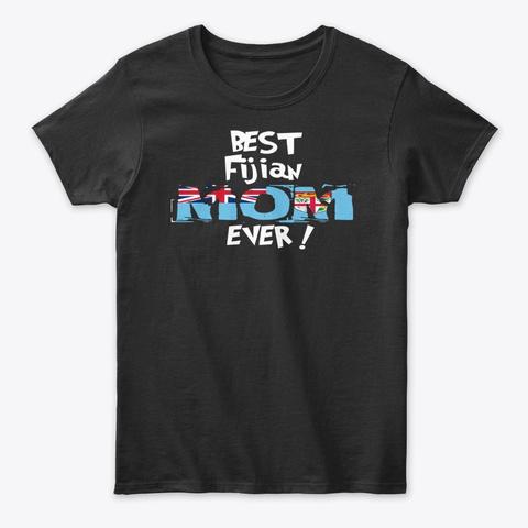 Best Fijian Mom Ever! T Shirt Black T-Shirt Front