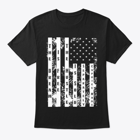 Dream Free Hustle Independence Caprice Black T-Shirt Front