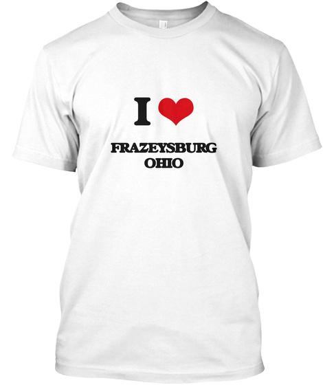 I Love Frazeyburg Ohio White T-Shirt Front