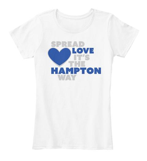 Spread Love It's TheWay Hampton Way. White T-Shirt Front