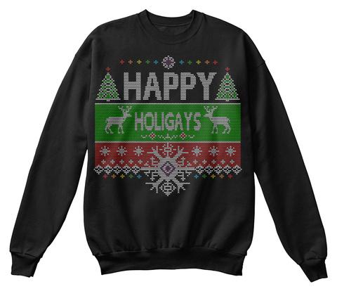 Happy Holigays Black T-Shirt Front