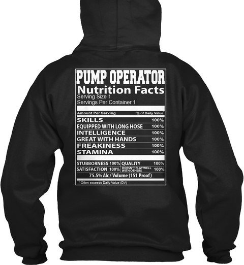 Pump Operator Nutrition Facts Serving Size 1 Servings Per Container 1 Skills Equipped With Long Hose Intelligence... Black T-Shirt Back