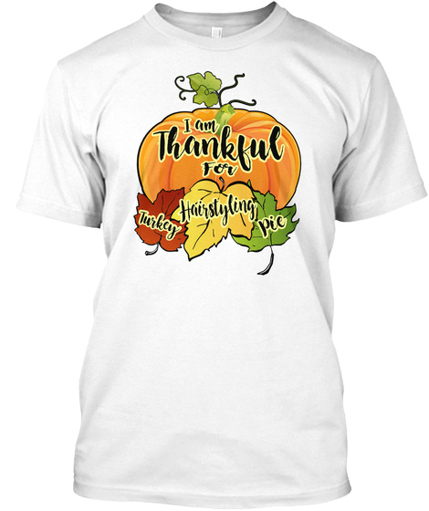 Thanksgiving Hairstyling White T-Shirt Front