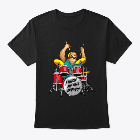 Follow My Own Beat Sloth | Cute Music Ja Black T-Shirt Front