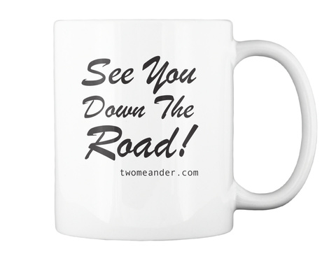 See You Down The Road Mug White Mug Back