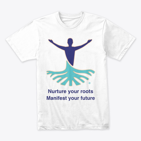 Nurture Your Roots Text White White T-Shirt Front