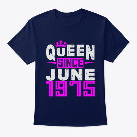 Queen Since June 1975 Birthday Gifts Navy T-Shirt Front