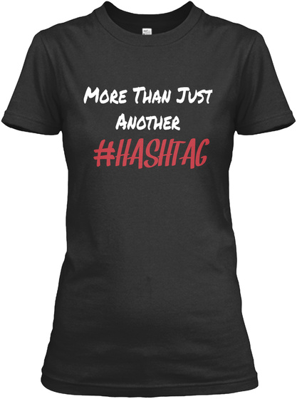 More Than Just Another #Hashtag Black Camiseta Front