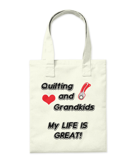Quilting And Grandkids   What A Gift! Natural T-Shirt Back