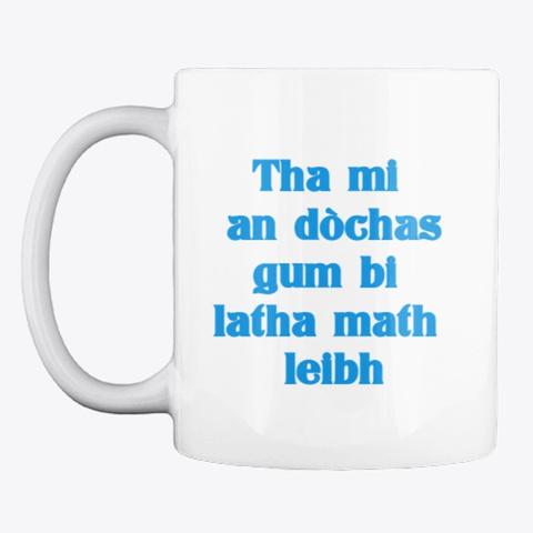 Scottish Gaelic Language Mug White T-Shirt Front