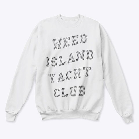 Weed Island Yacht Club White  T-Shirt Front
