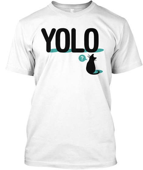 Yolo Cat T Shirt Limited Edition White T-Shirt Front