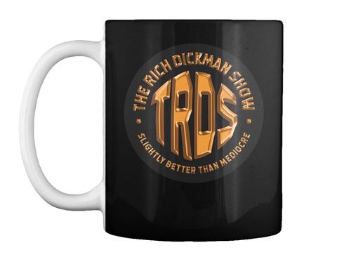 The Rich Dickman Show Mug! Black Mug Front